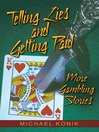 Telling Lies and Getting Paid (eBook): More Gambling Stories